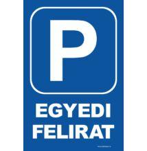 Parkoló tábla - egyedi felirattal