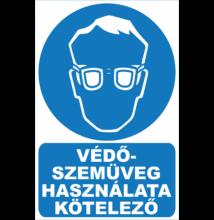 Védőszemüveg használat kötelező tábla