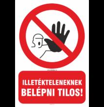Illetékteleneknek belépni tilos tábla