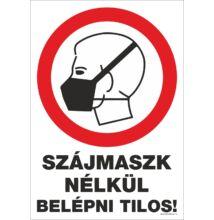 Maszk nélkül belépni tilos tábla