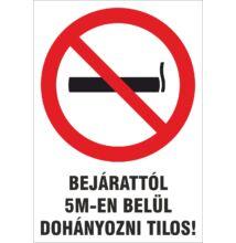 Dohányozni tilos tábla - 5 méter
