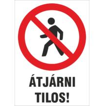Tilos az átjárás tábla