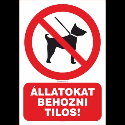 Állatokat behozni tilos tábla