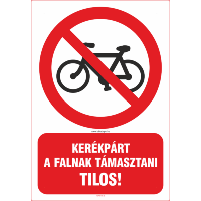 Kerékpárt a falnak támasztani tilos tábla