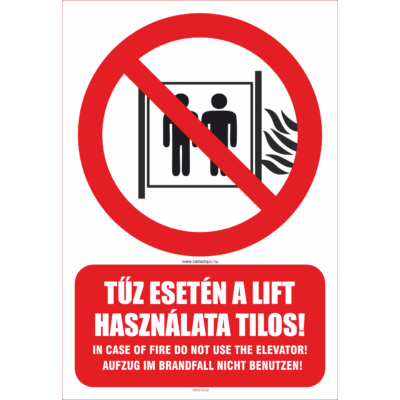 Tűz esetén a lift használata tilos - többnyelvű tábla