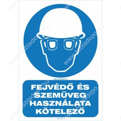 fejvédő használata kötelező, védőszemüveg használata kötelező tábla
