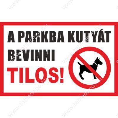 parkba kutyát tilos bevinni tábla és matrica