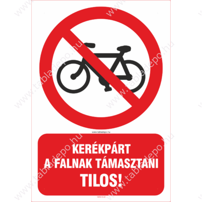tiltó tábla: kerékpárt a falnak támasztani tilos