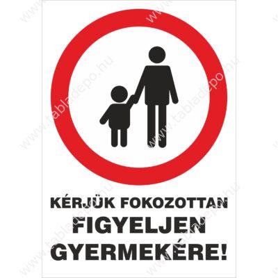 kérjük figyeljen gyermekére