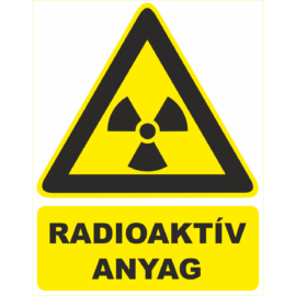 sugárveszély tábla, és matrica – radioaktív anyag